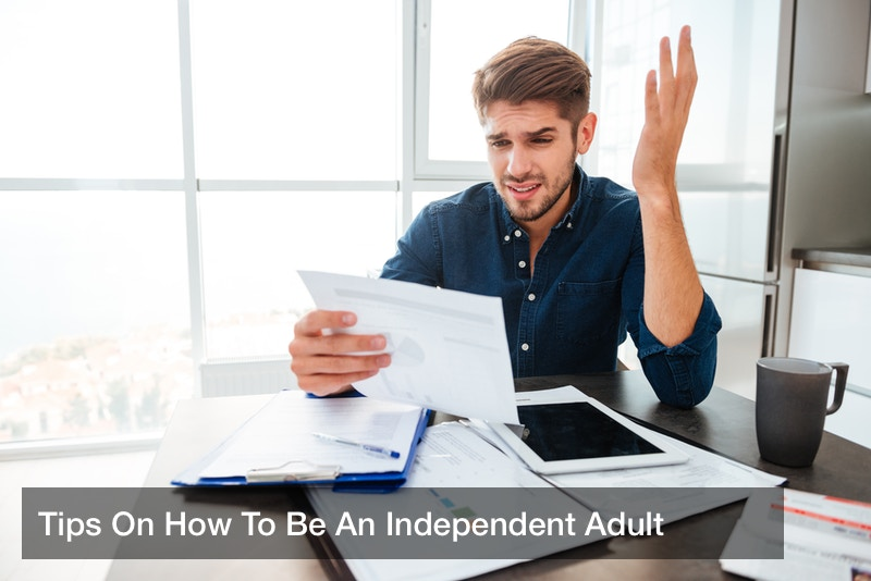 Tips On How To Be An Independent Adult