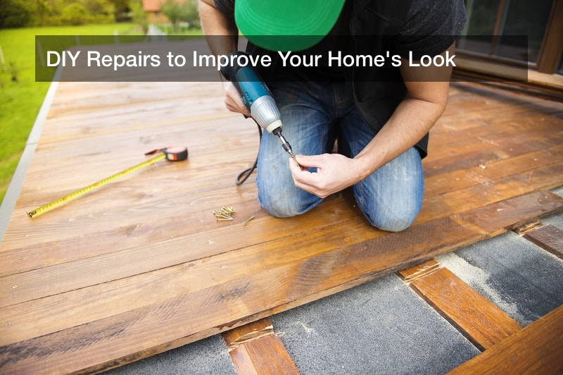 DIY Repairs to Improve Your Home's Look