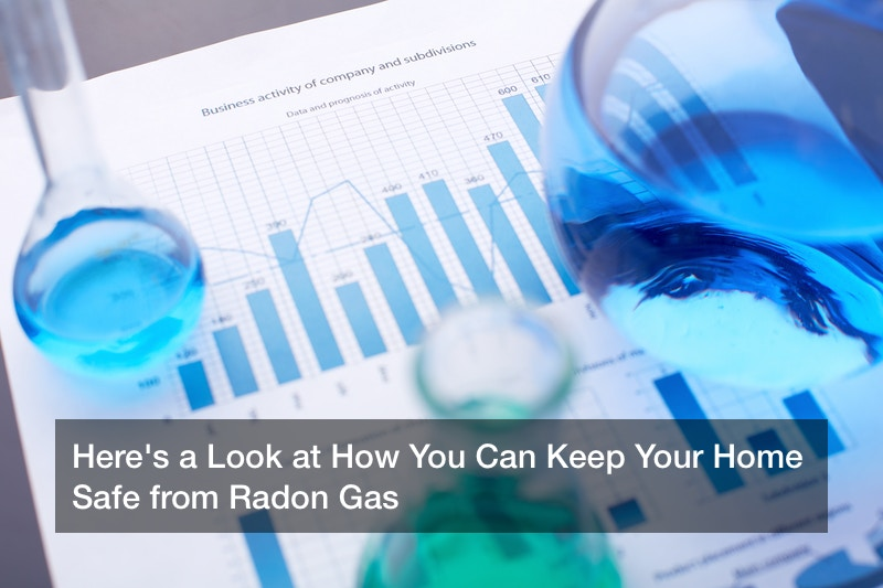 Here's a Look at How You Can Keep Your Home Safe from Radon Gas