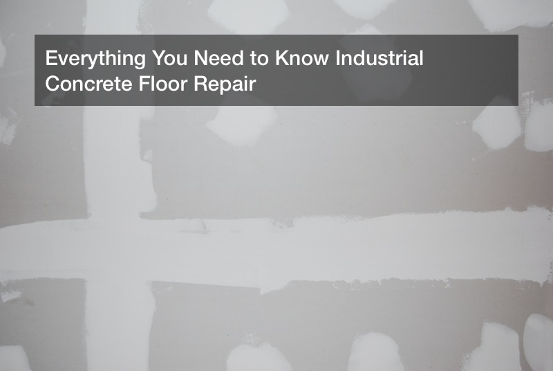 Everything You Need to Know Industrial Concrete Floor Repair