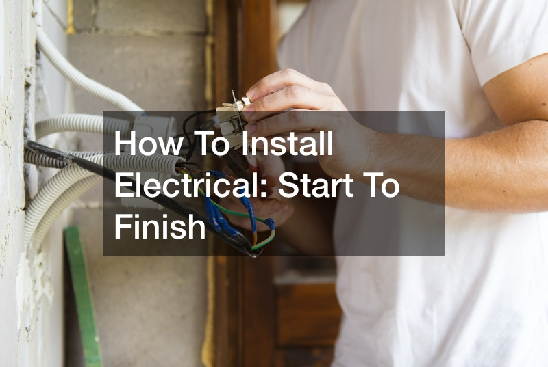 How To Install Electrical  Start To Finish