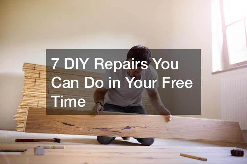 7 DIY Repairs You Can Do in Your Free Time