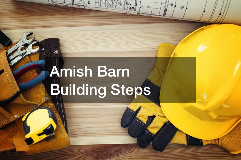 Amish Barn Building Steps