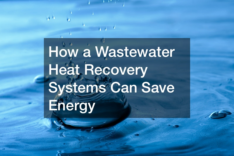 How a Wastewater Heat Recovery Systems Can Save Energy