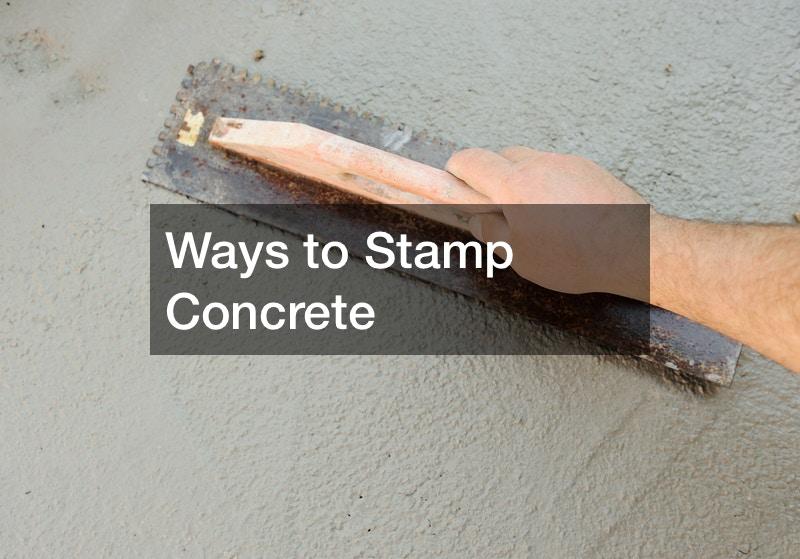 Ways to Stamp Concrete