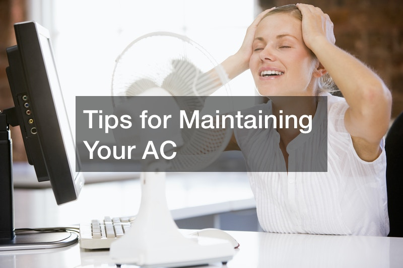 Tips for Maintaining Your AC